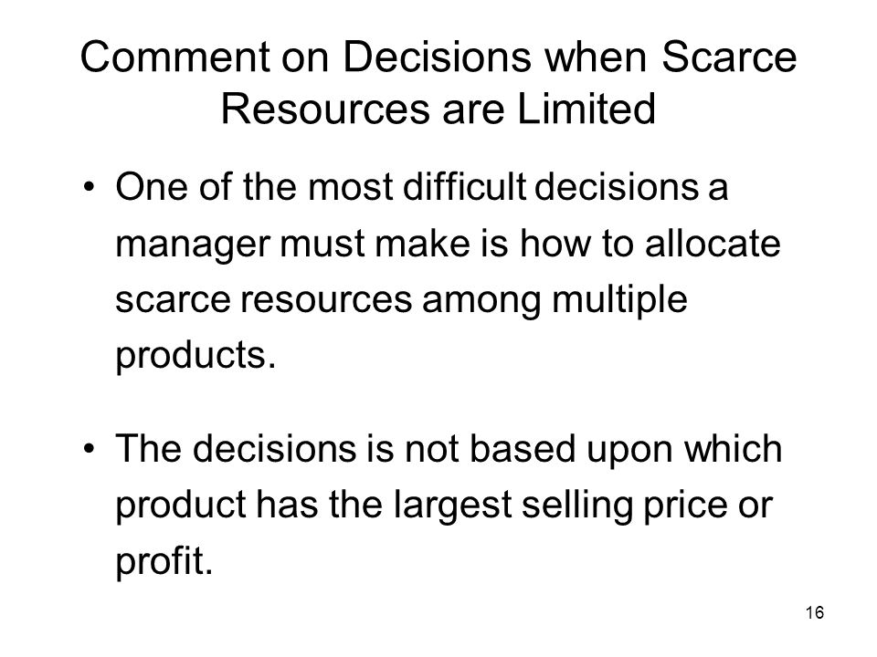 Comment on Decisions when Scarce Resources are Limited