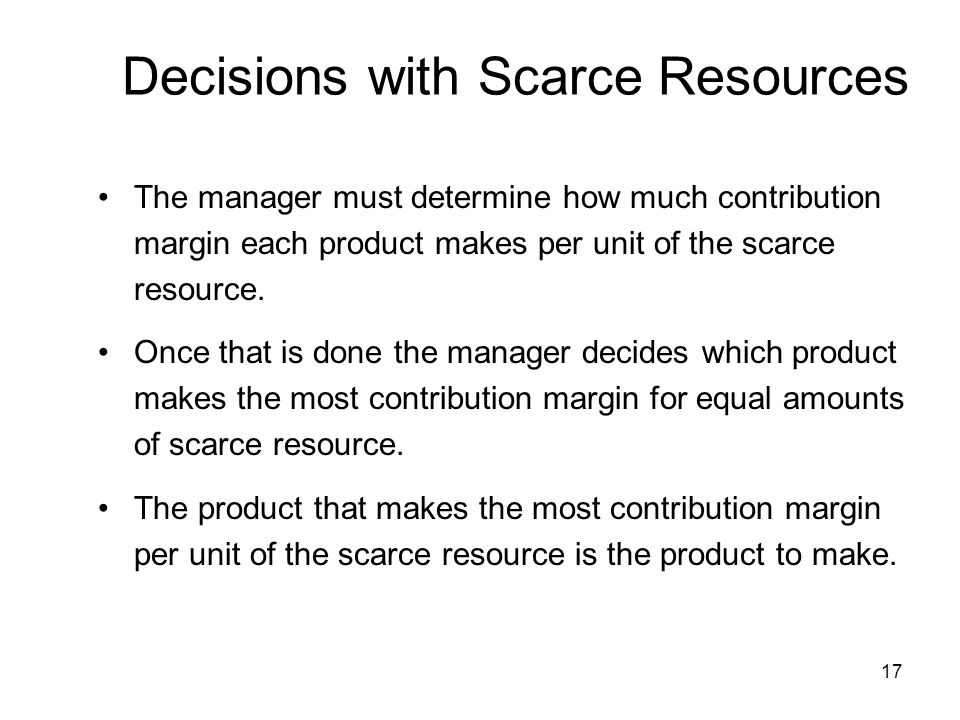 Decisions with Scarce Resources