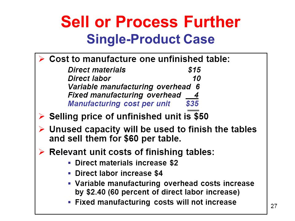 Sell or Process Further Single-Product Case