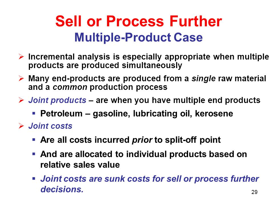 Sell or Process Further Multiple-Product Case