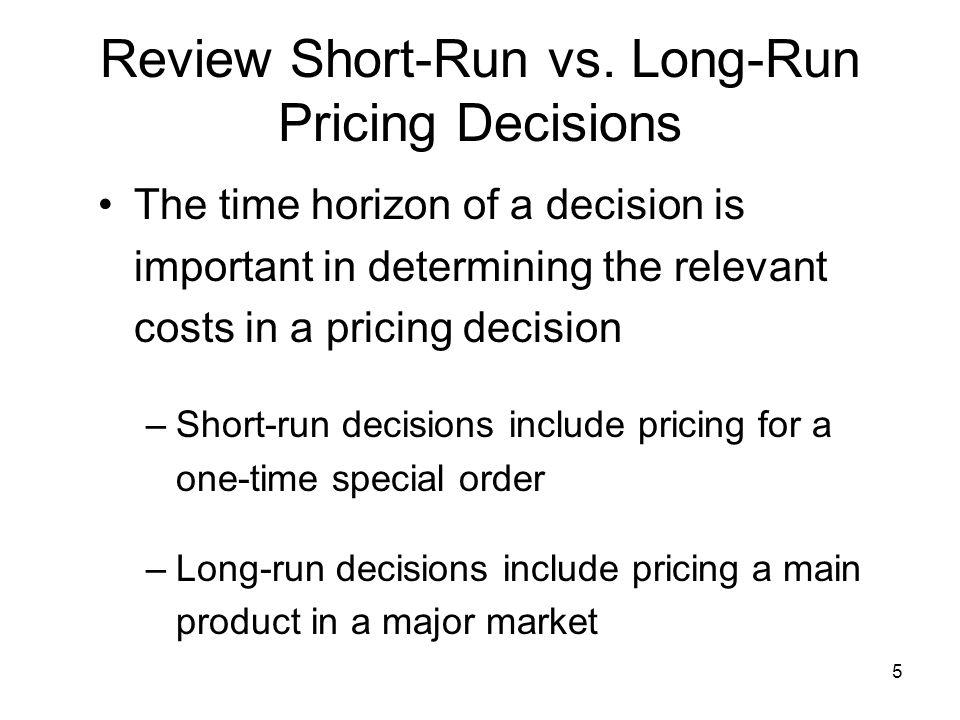 Review Short-Run vs. Long-Run Pricing Decisions
