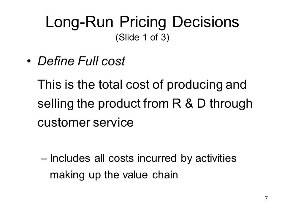 Long-Run Pricing Decisions (Slide 1 of 3)