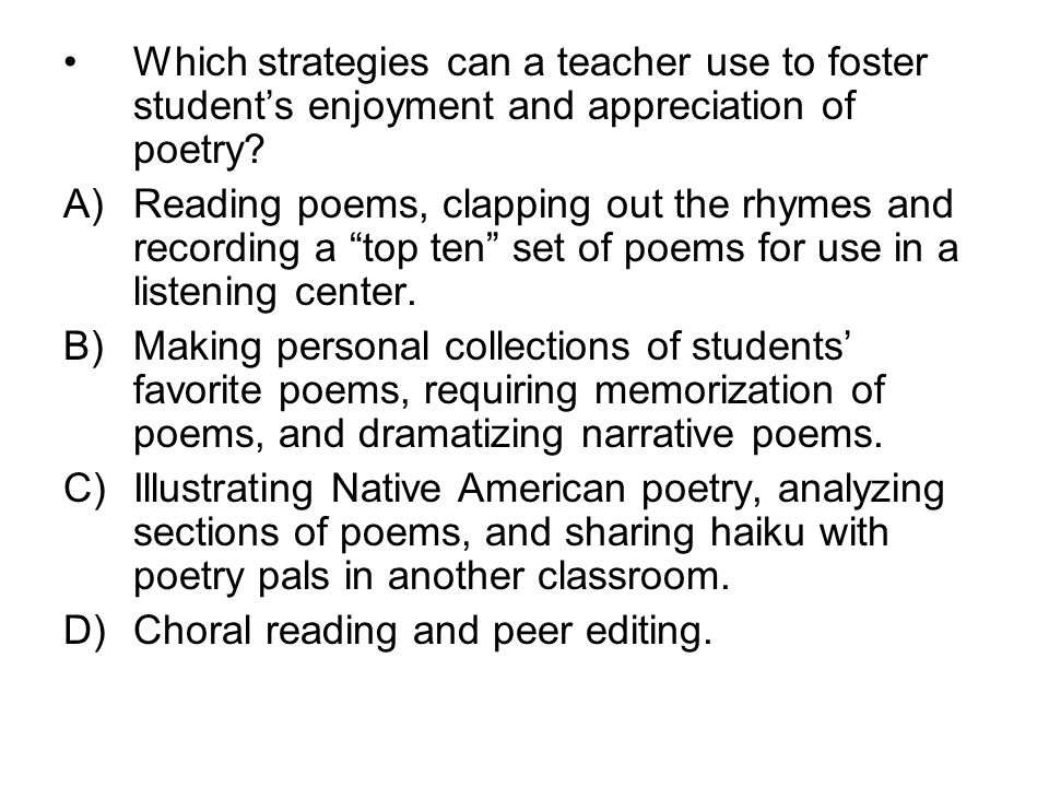 Which strategies can a teacher use to foster student's enjoyment and appreciation of poetry