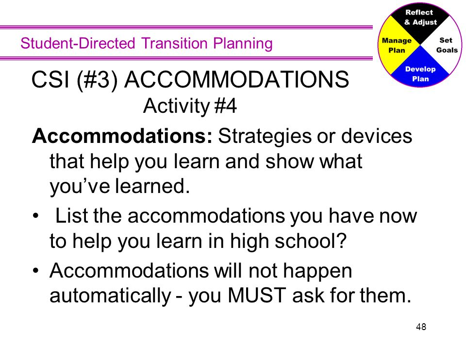 Accommodations All of the things on the worksheet are considered accommodations.