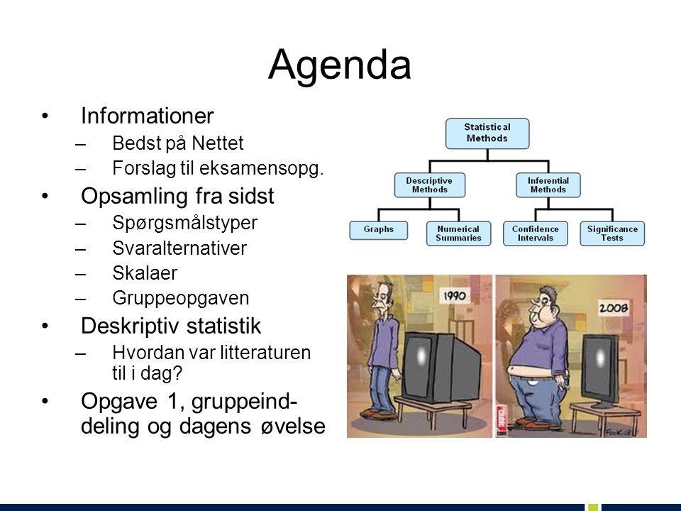 Agenda Informationer Opsamling fra sidst Deskriptiv statistik