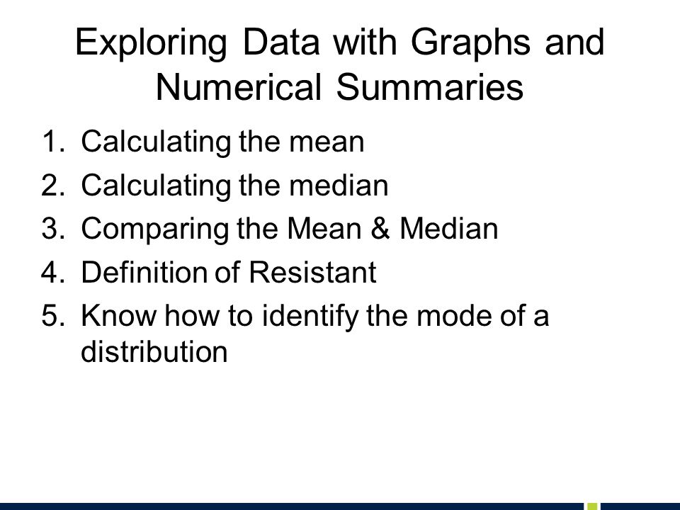 Exploring Data with Graphs and Numerical Summaries