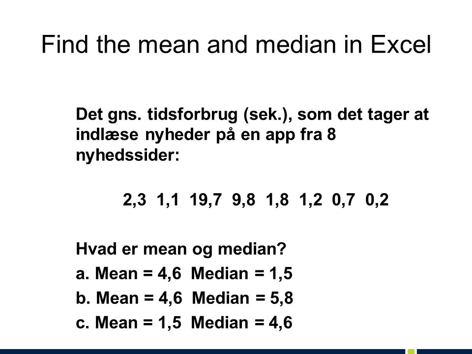 Find the mean and median in Excel