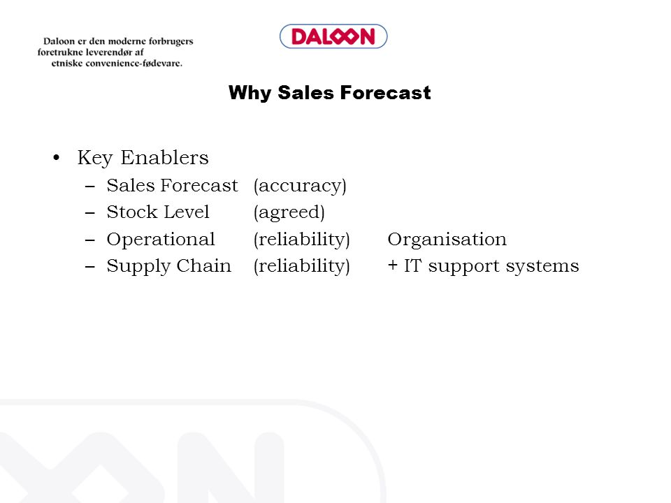 Key Enablers Why Sales Forecast Sales Forecast (accuracy)