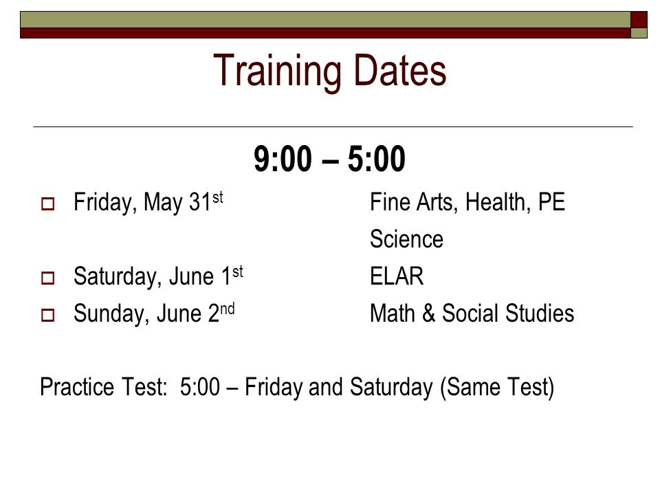 Training Dates 9:00 – 5:00 Friday, May 31st Fine Arts, Health, PE
