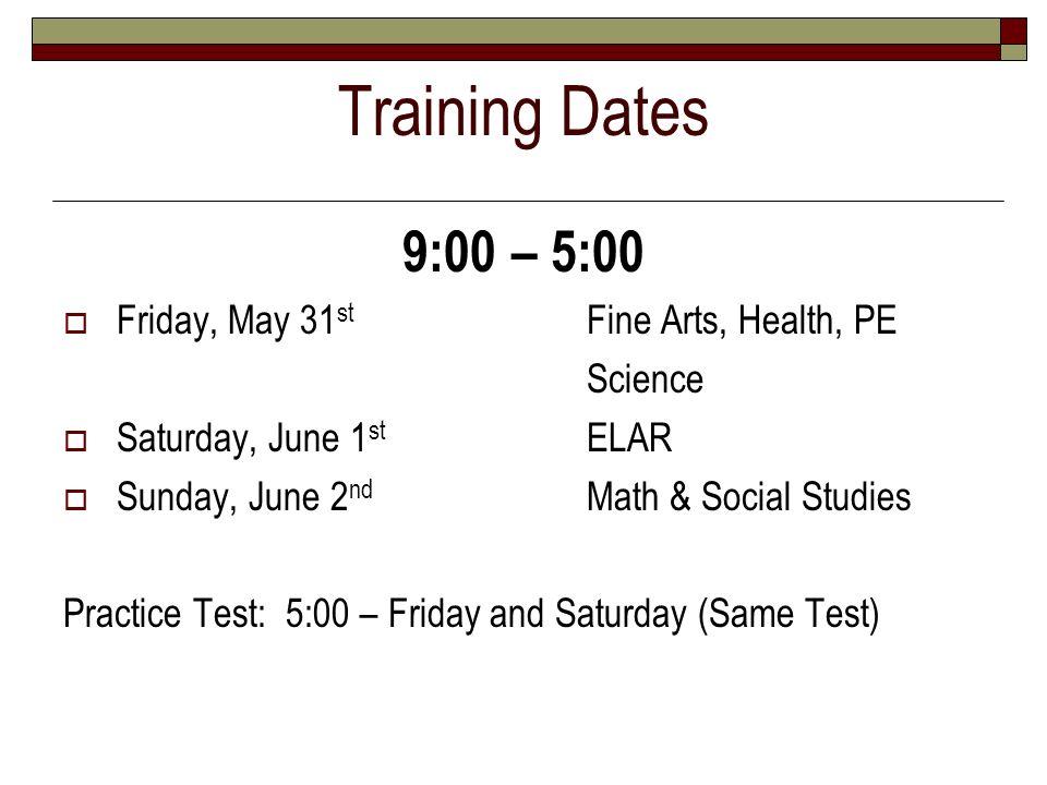 Training Dates 9:00 – 5:00 Friday, May 31st Fine Arts, Health, PE