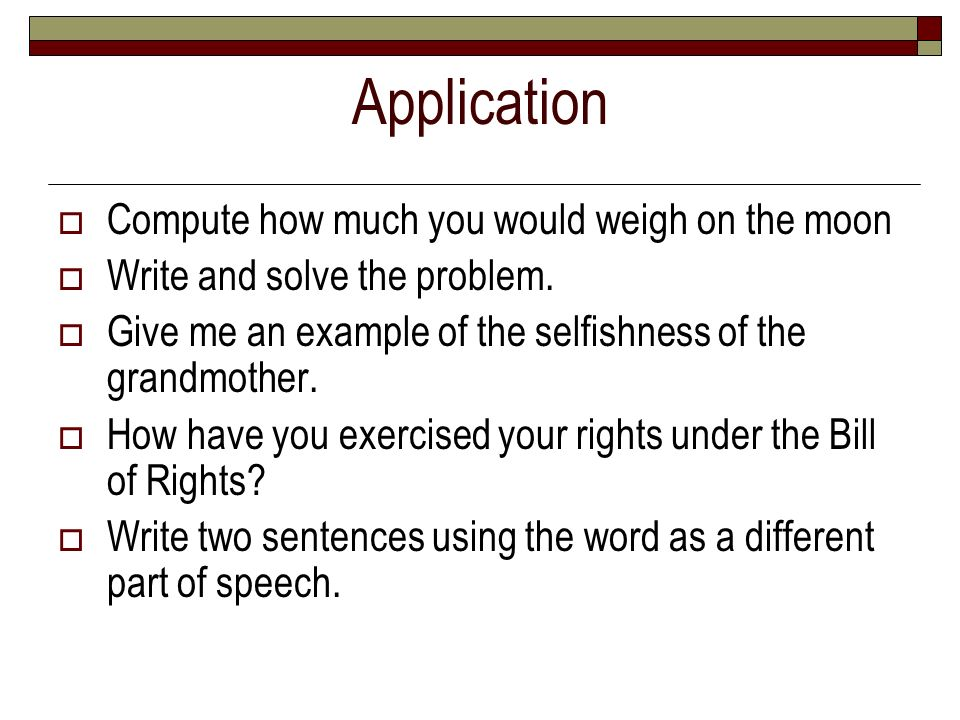 Application Compute how much you would weigh on the moon