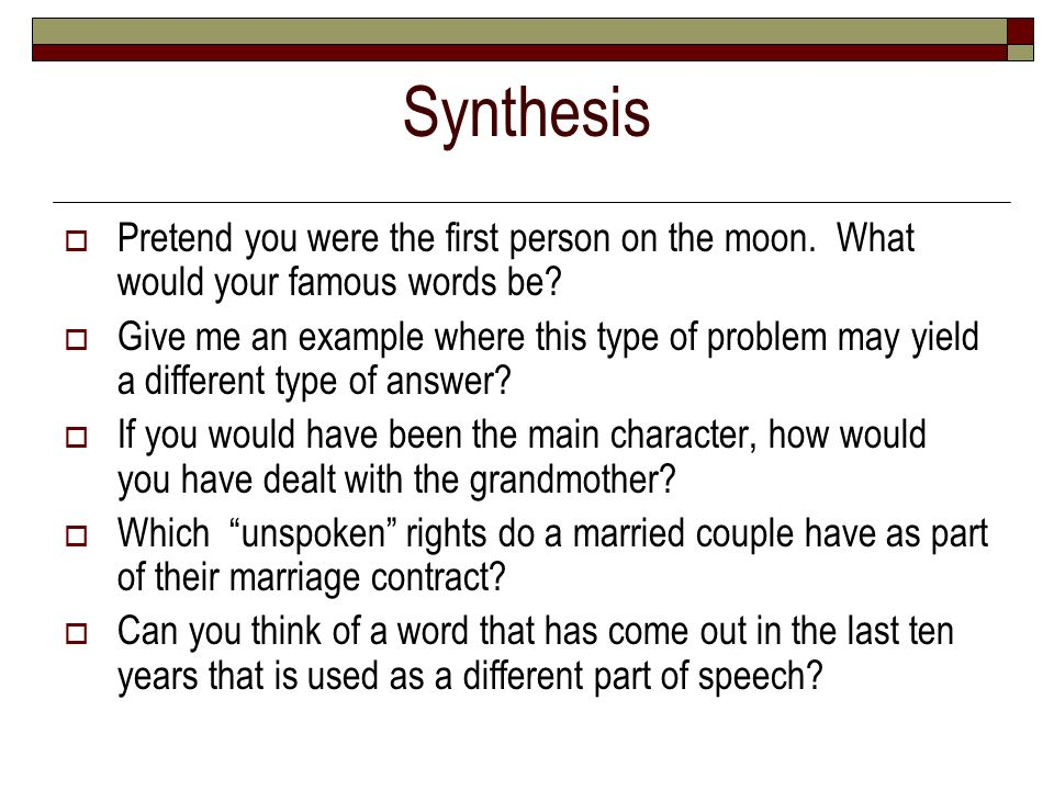 Synthesis Pretend you were the first person on the moon. What would your famous words be