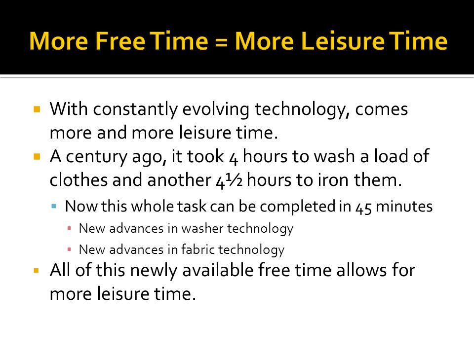 More Free Time = More Leisure Time