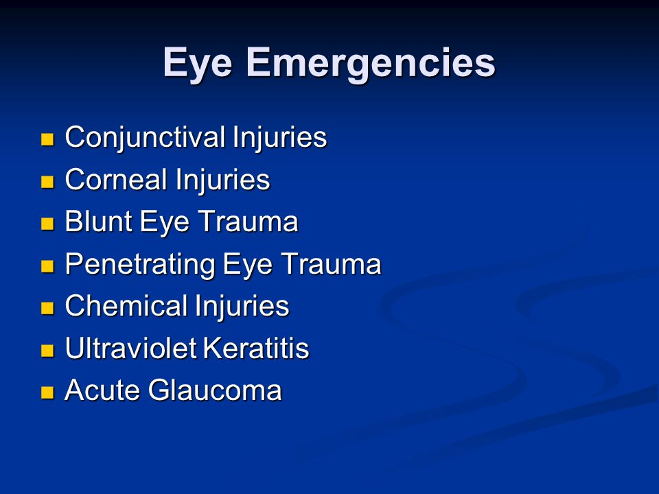 Eye Emergencies Conjunctival Injuries Corneal Injuries