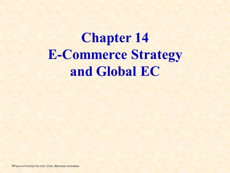 Chapter 14 E-Commerce Strategy and Global EC