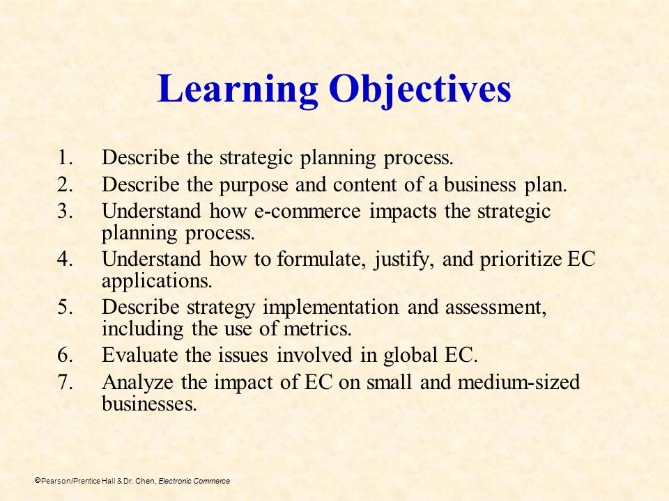 Learning Objectives Describe the strategic planning process.