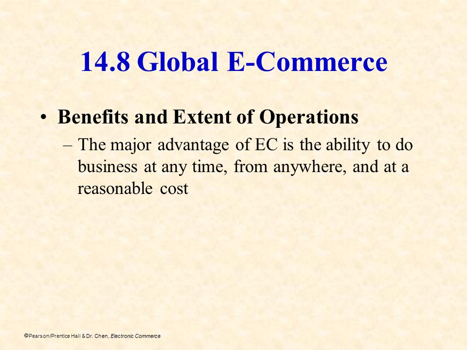 14.8 Global E-Commerce Benefits and Extent of Operations