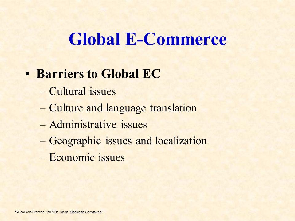 Global E-Commerce Barriers to Global EC Cultural issues