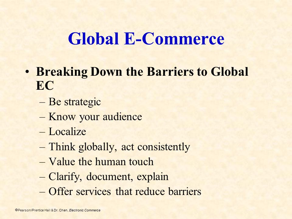Global E-Commerce Breaking Down the Barriers to Global EC Be strategic