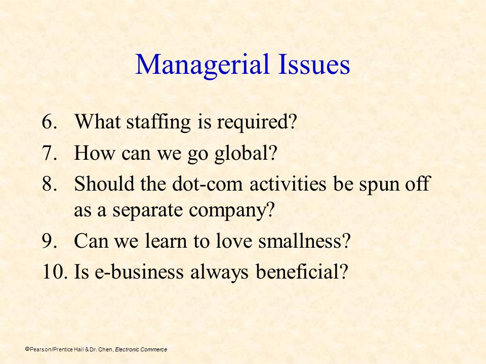 Managerial Issues What staffing is required How can we go global