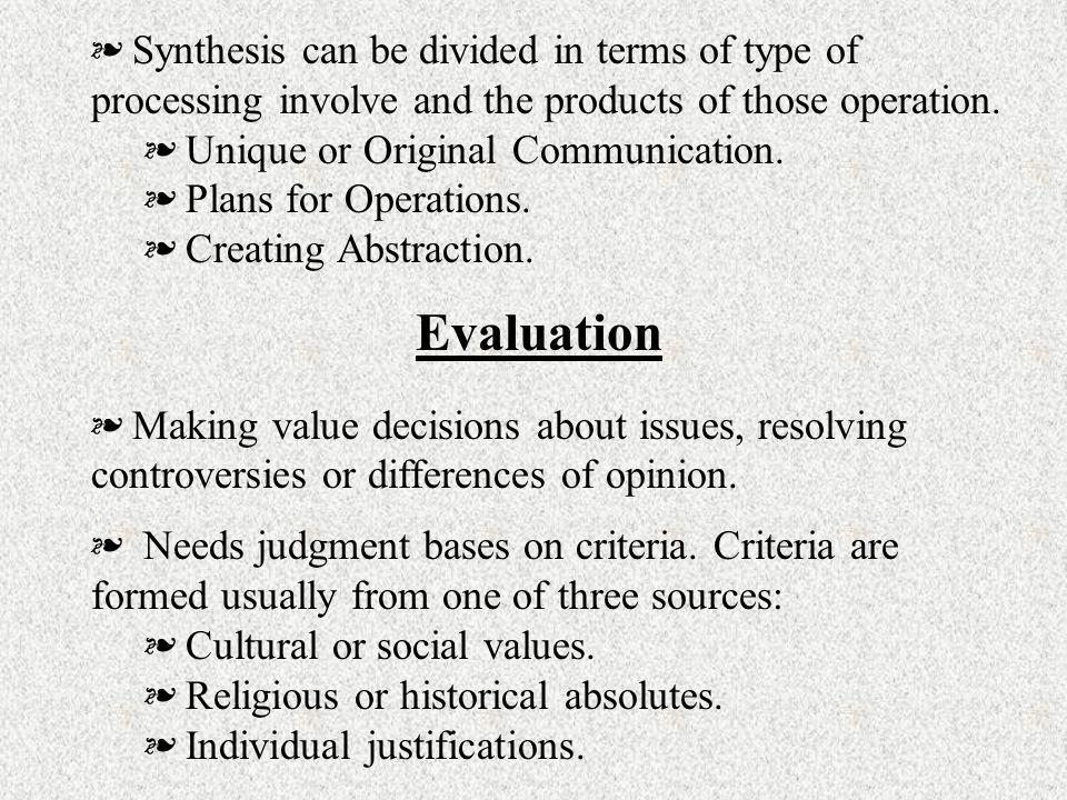 Synthesis can be divided in terms of type of processing involve and the products of those operation.