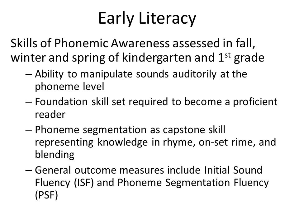Early Literacy Skills of Phonemic Awareness assessed in fall, winter and spring of kindergarten and 1st grade.