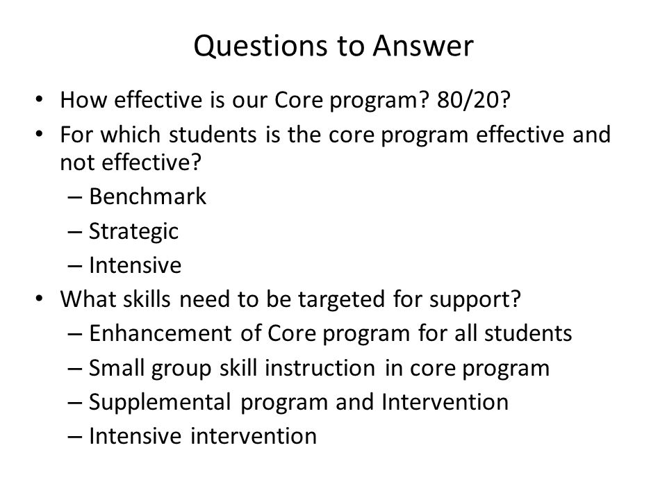 Questions to Answer How effective is our Core program 80/20