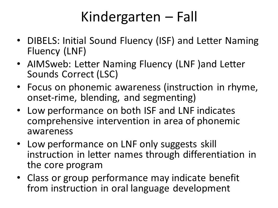 Kindergarten – Fall DIBELS: Initial Sound Fluency (ISF) and Letter Naming Fluency (LNF)