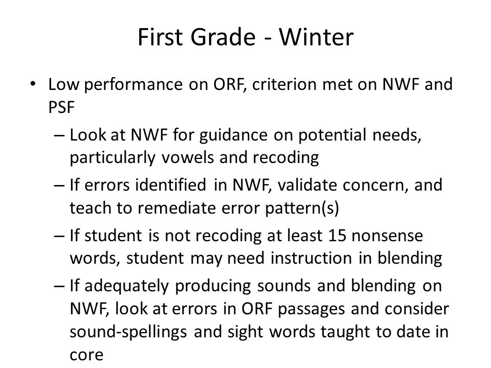 First Grade - Winter Low performance on ORF, criterion met on NWF and PSF.