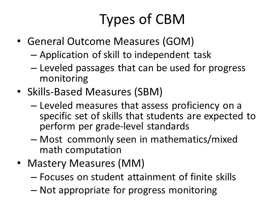 Types of CBM General Outcome Measures (GOM)