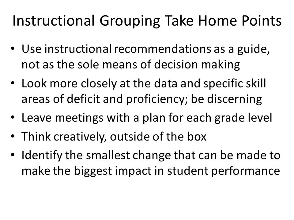 Instructional Grouping Take Home Points