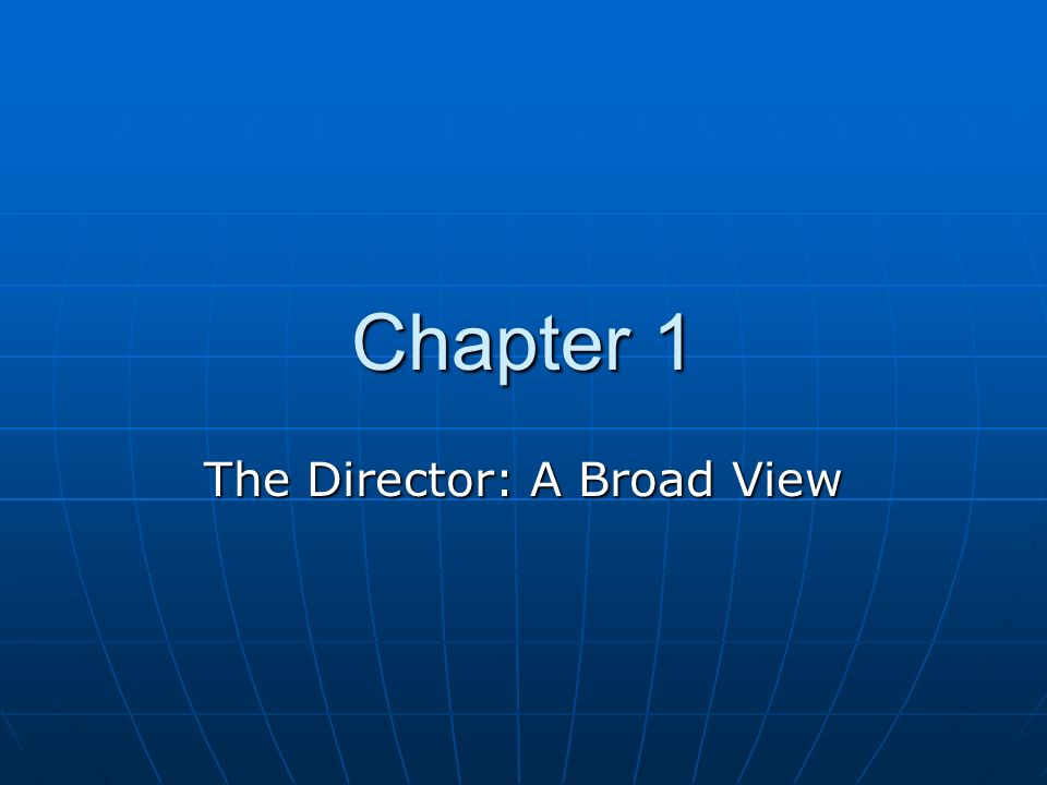 The Director: A Broad View