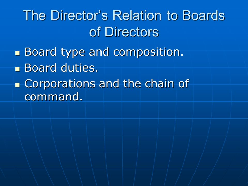 The Director's Relation to Boards of Directors