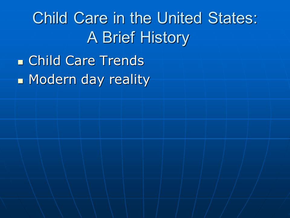 Child Care in the United States: A Brief History