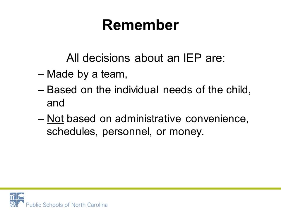 All decisions about an IEP are: