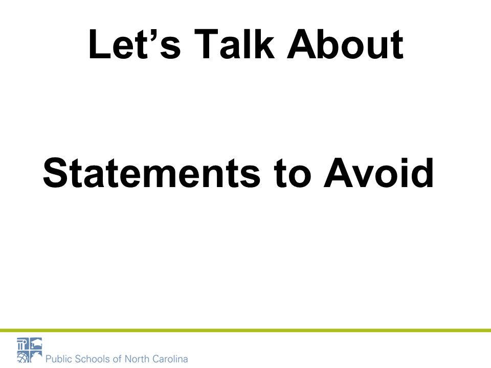 Let's Talk About Statements to Avoid