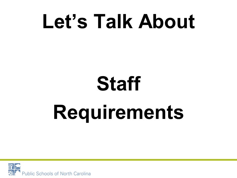 Let's Talk About Staff Requirements