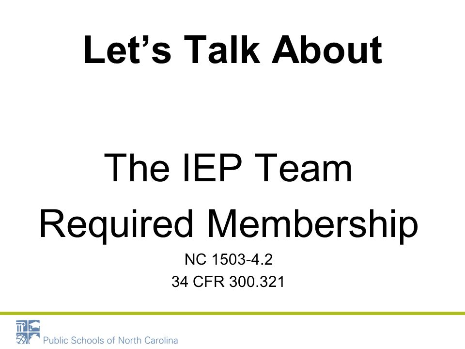 Let's Talk About The IEP Team Required Membership NC 1503-4.2