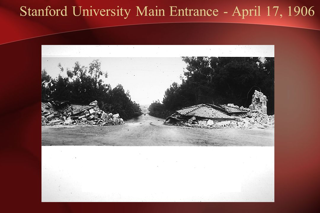 Stanford University Main Entrance - April 17, 1906