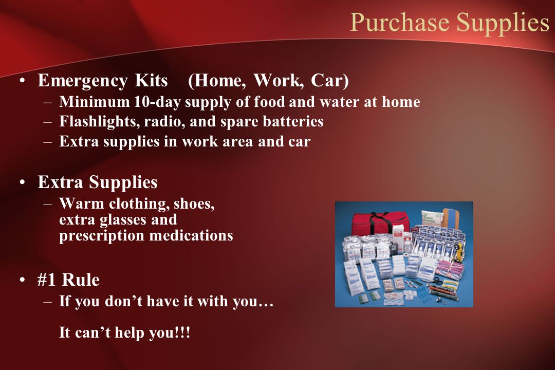 Purchase Supplies Emergency Kits (Home, Work, Car) Extra Supplies