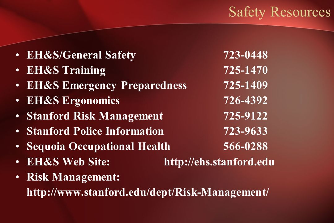 Safety Resources EH&S/General Safety 723-0448 EH&S Training 725-1470