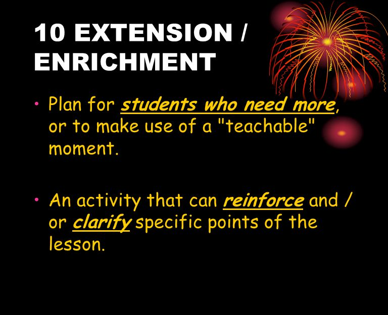 10 EXTENSION / ENRICHMENT