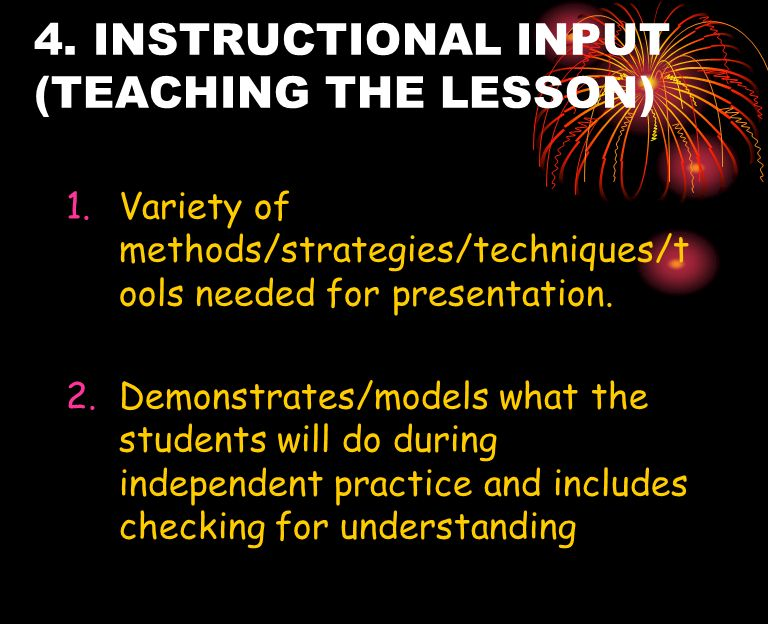 4. INSTRUCTIONAL INPUT (TEACHING THE LESSON)