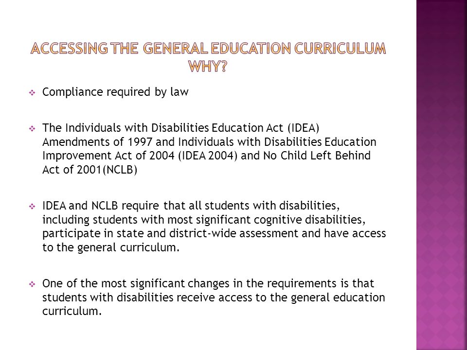Accessing the general education curriculum Why
