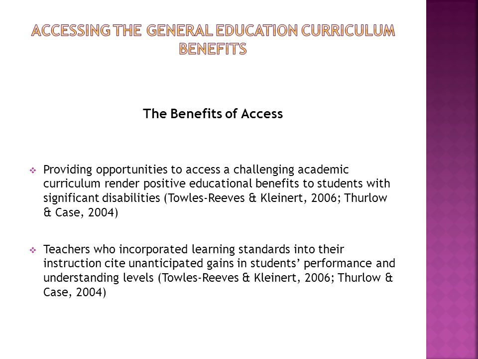 Accessing the general education curriculum Benefits