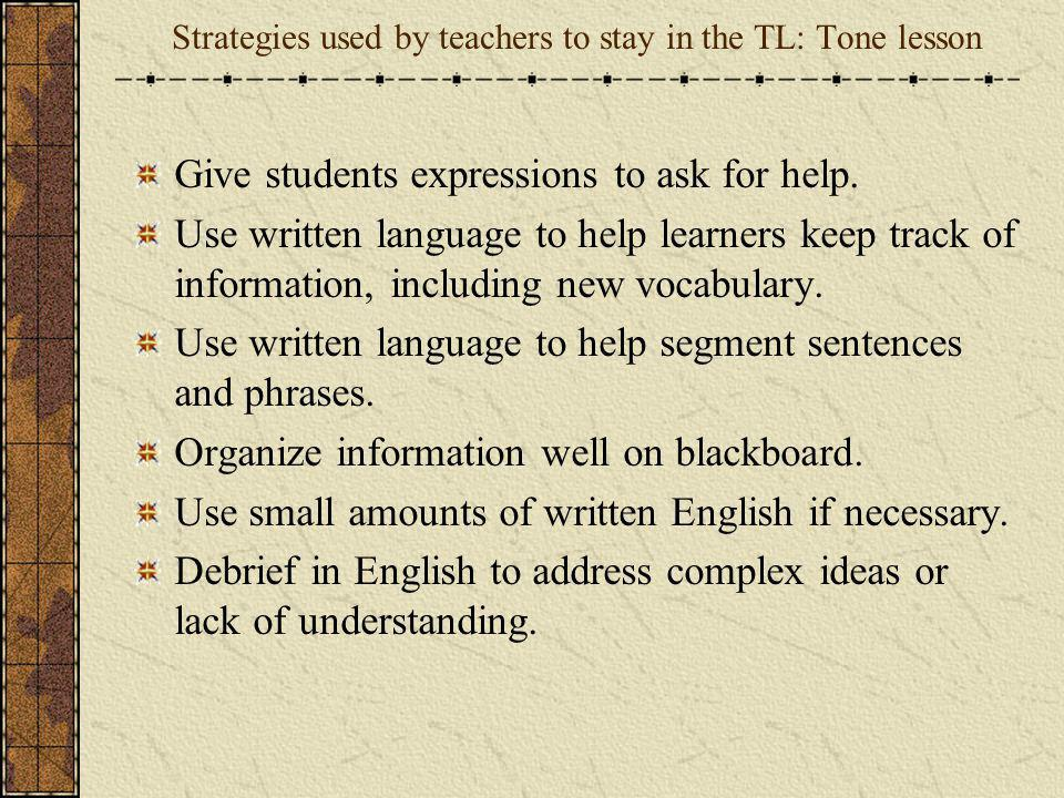 Strategies used by teachers to stay in the TL: Tone lesson