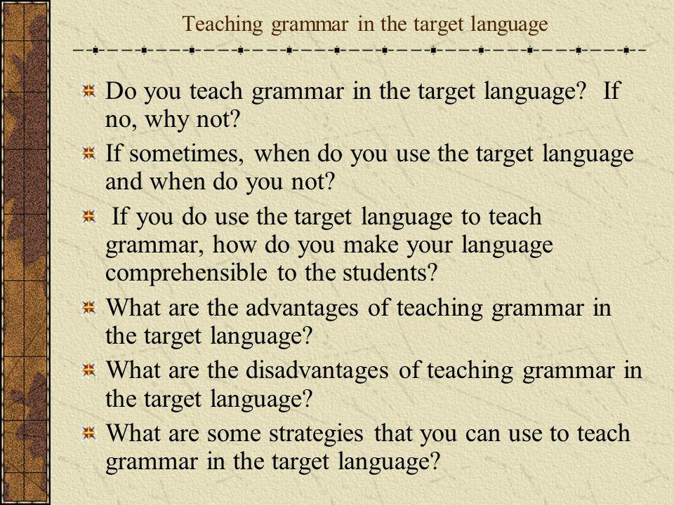 Teaching grammar in the target language