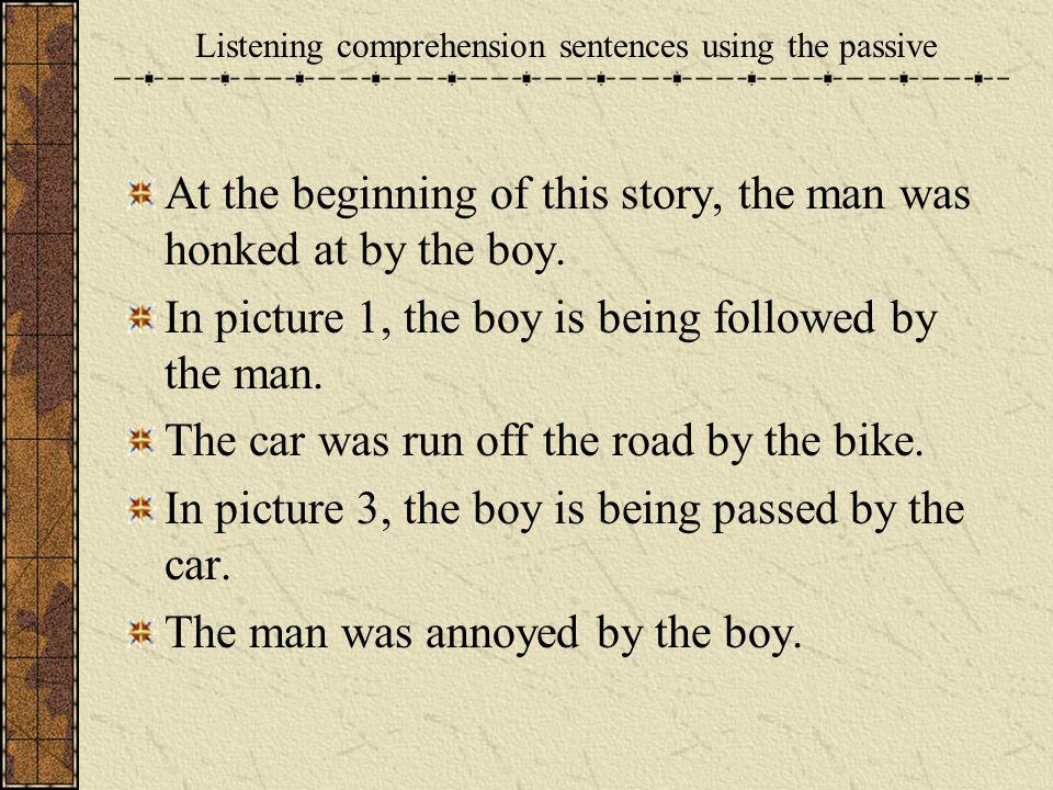 Listening comprehension sentences using the passive