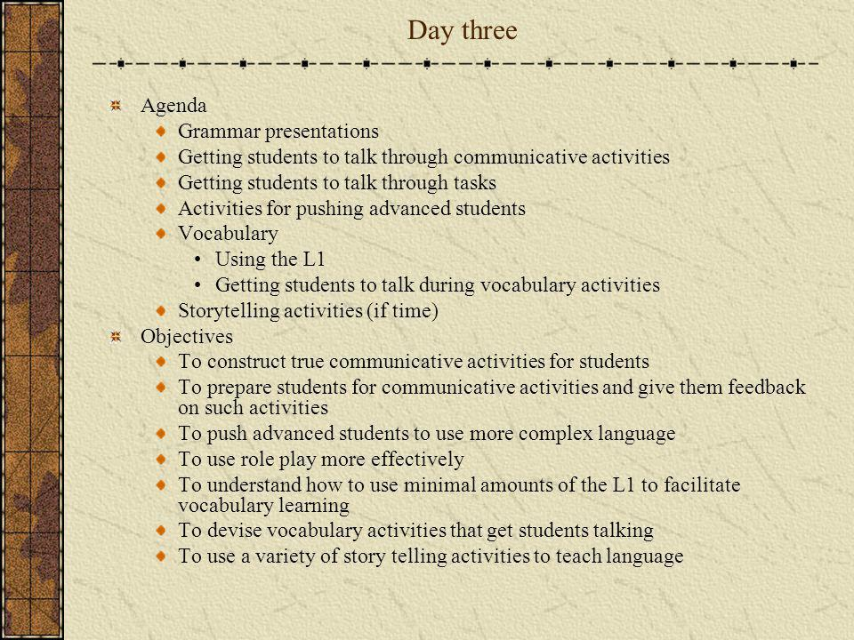 Day three Agenda Grammar presentations