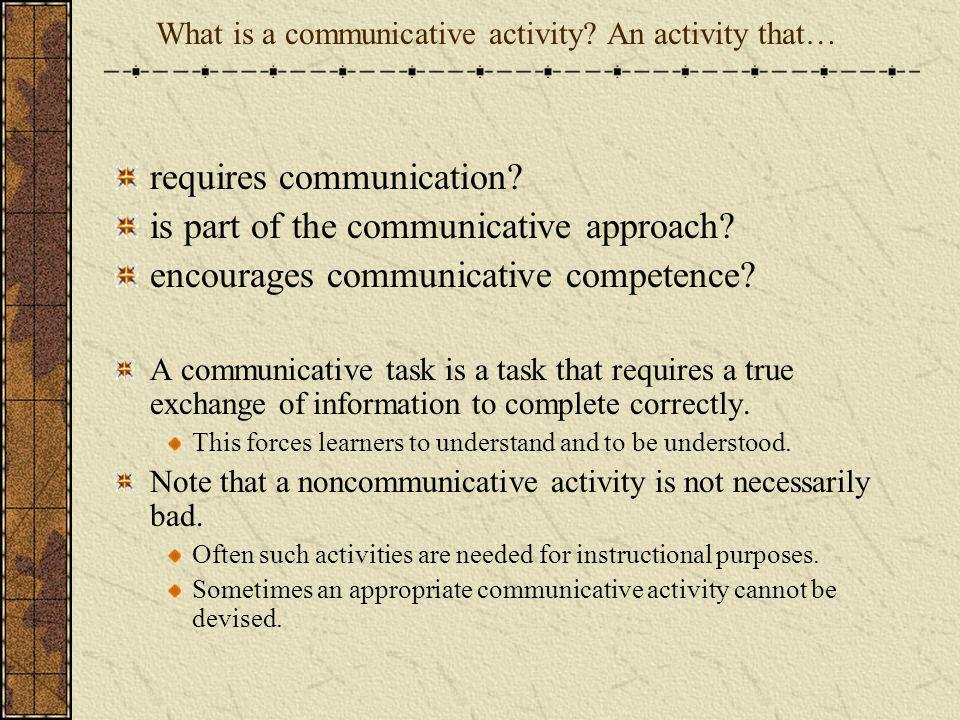 What is a communicative activity An activity that…